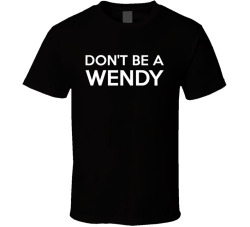 Don't Be A Wendy Funny Personalized Shirt
